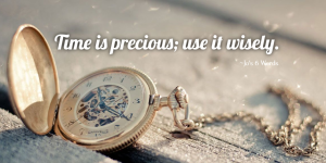 Time is precious; use it wisely.