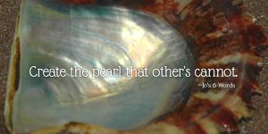 Create the pearl that other's cannot.